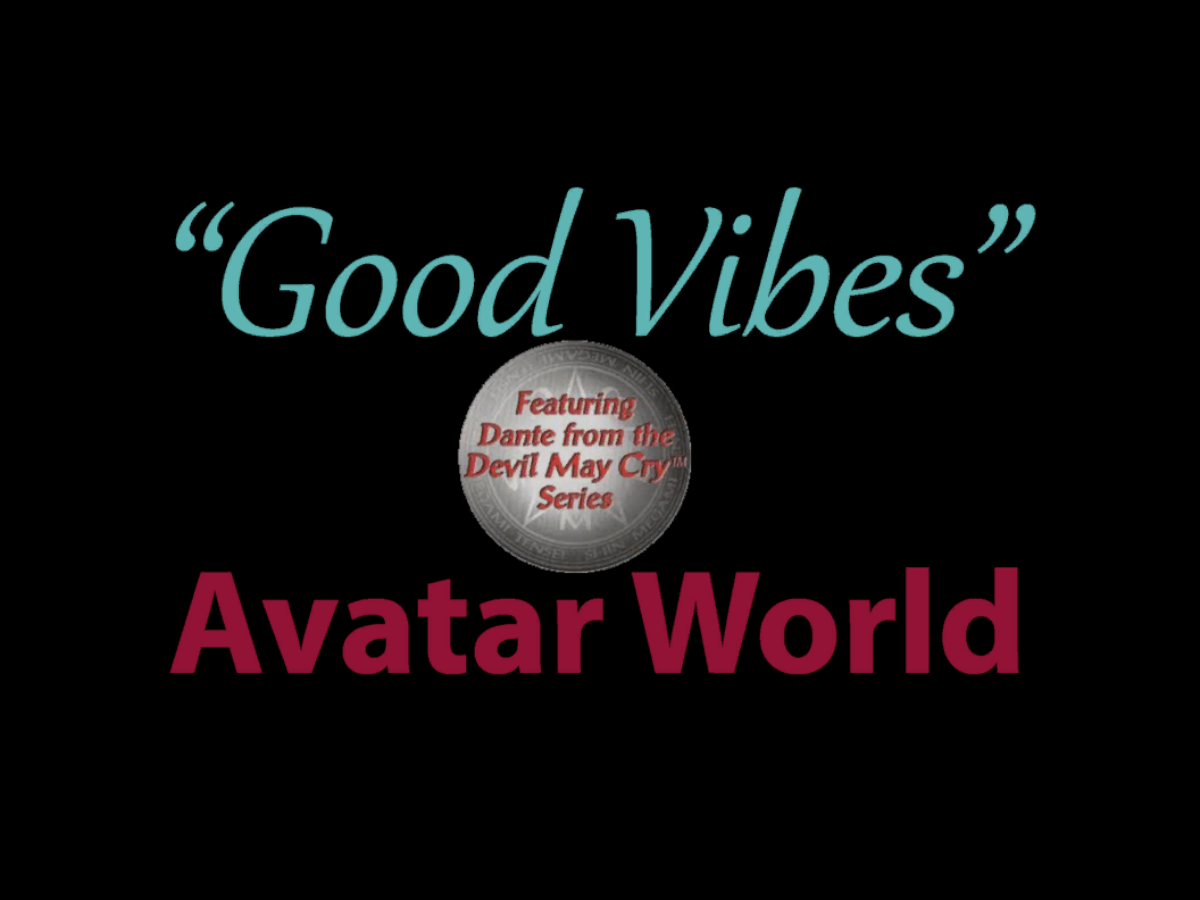 """Good Vibes"" Avatar World"