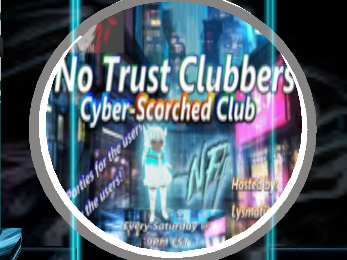 2-6-NF4-No Trust Clubber Cyber Scorched Club