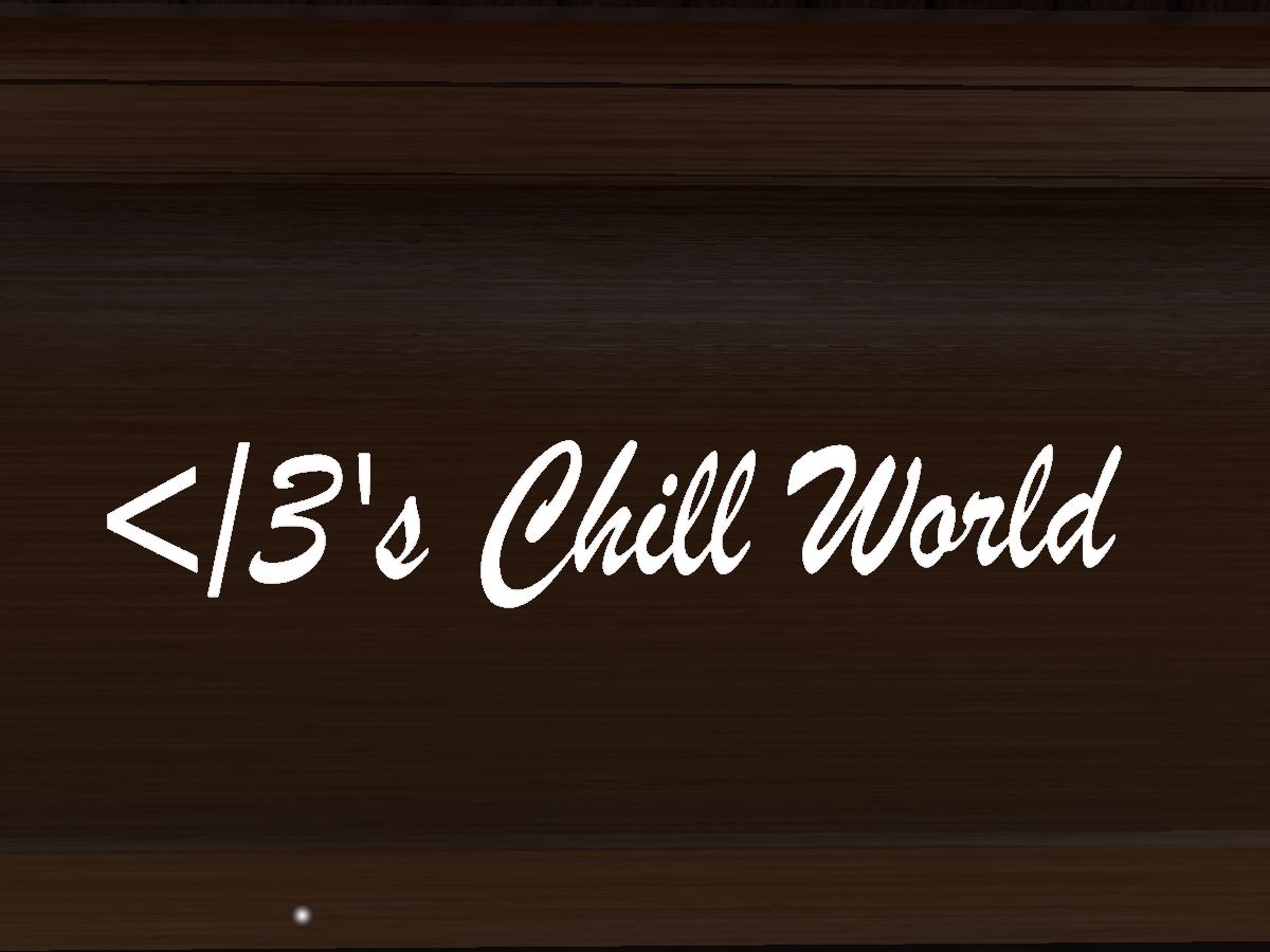 ≺3's Chill World