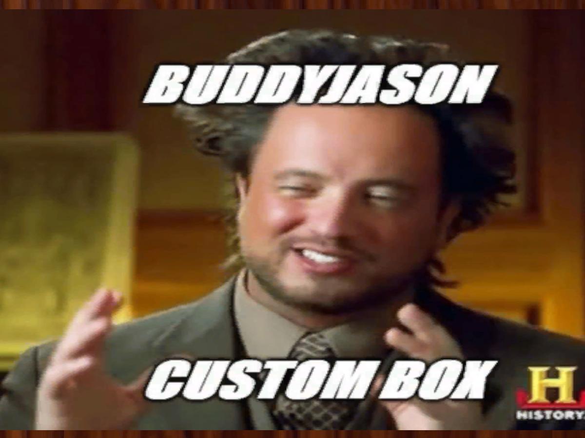 BuddyJason's Custom Box