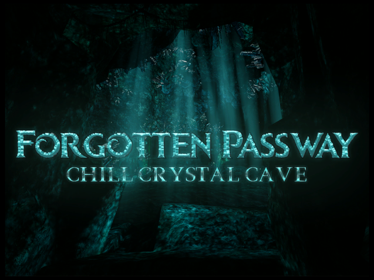 Forgotten Passway˸ Chill crystal cave