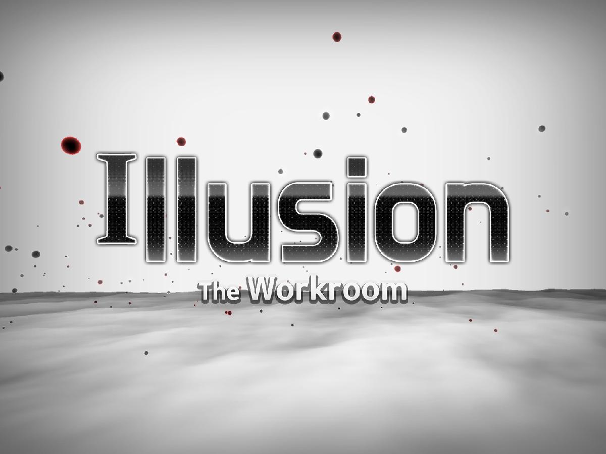 Illusion - The Workroom