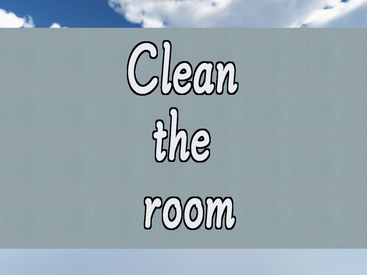 Clean the room