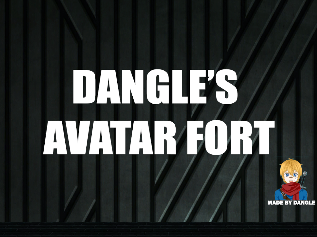 Dangle's Avatar Fort