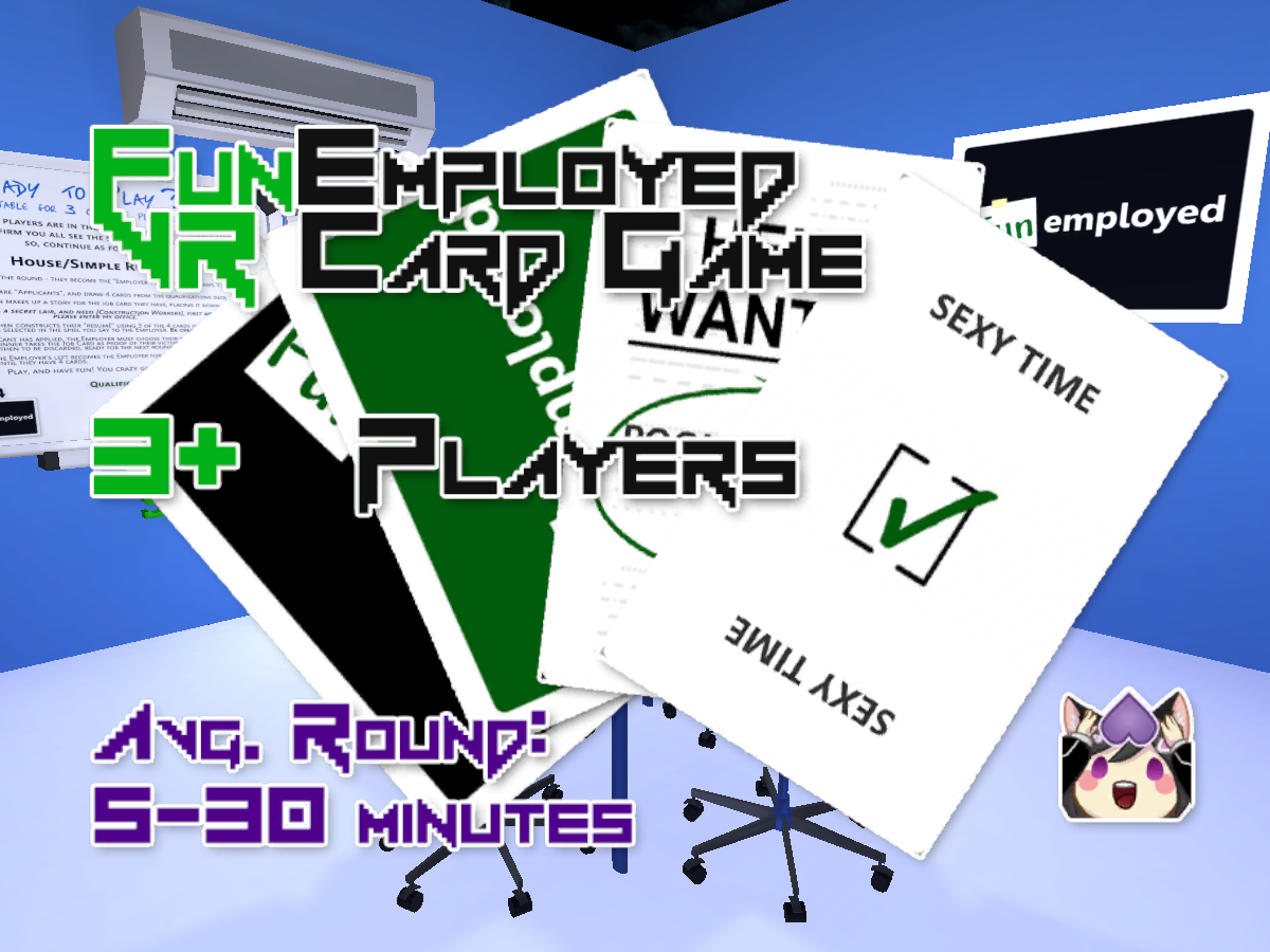Funemployed (VR Card Game) [3+ Players]