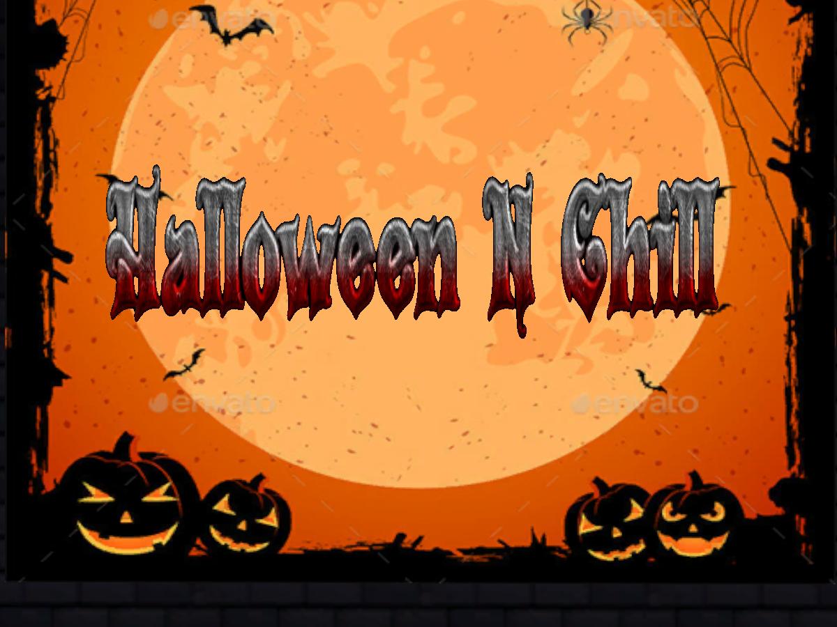 Halloween N Chill