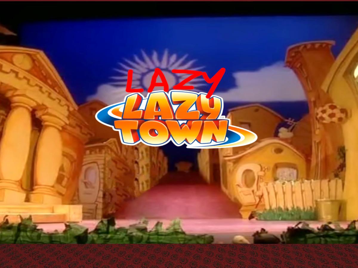 Lazy Lazy Town