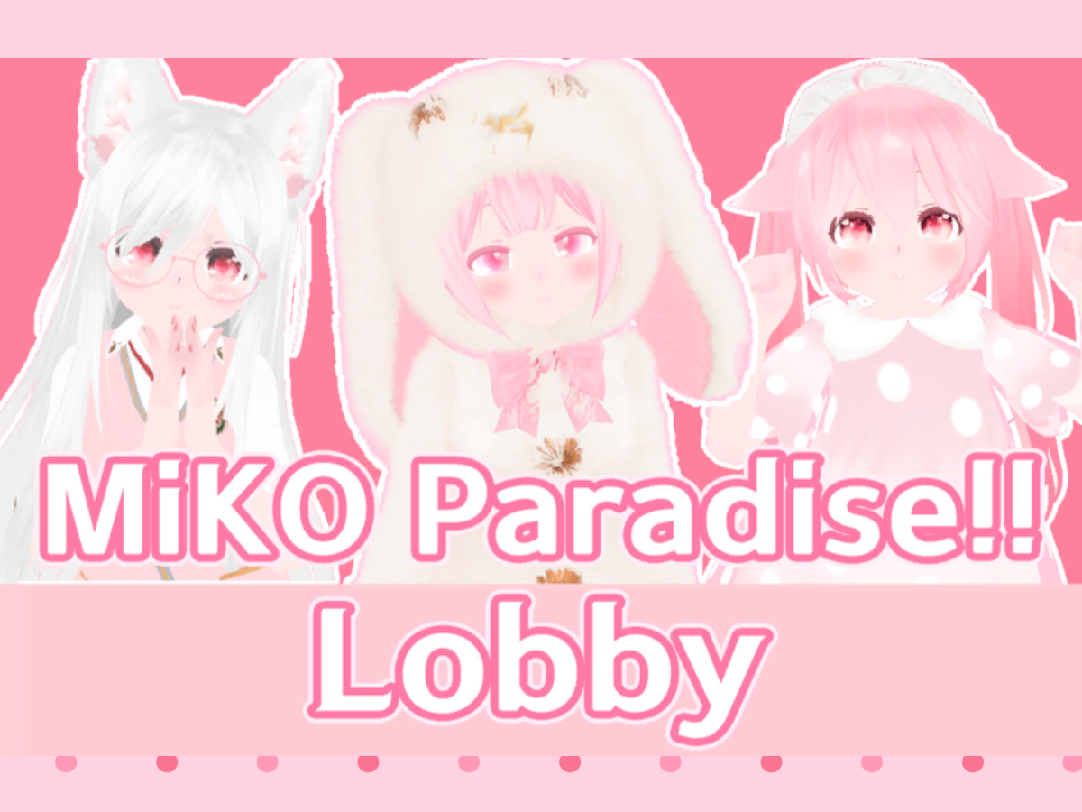 Miko Paradiseǃǃ & Lobby