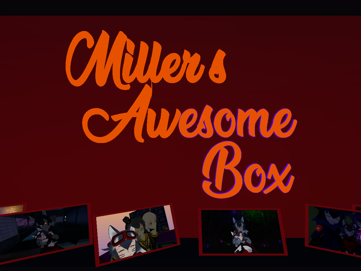Miller's Awesome Box