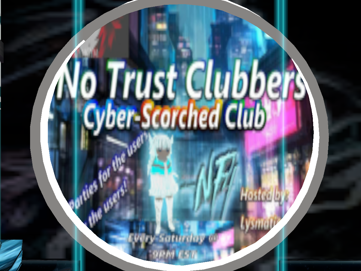 NF4-VR-2-3-No Trust Clubbers Cyber Scorched Club