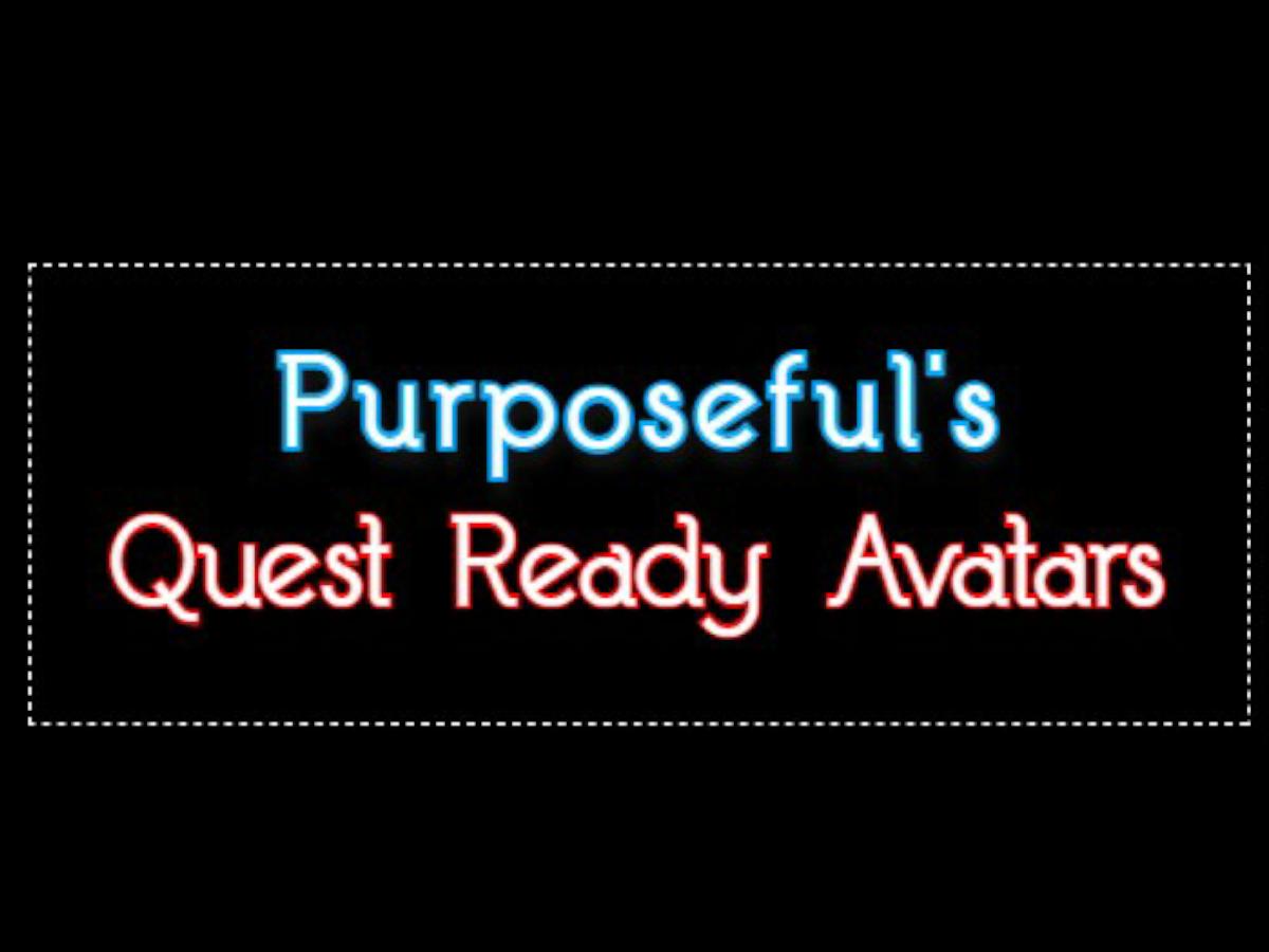 Purposeful's Quest Ready Avatars