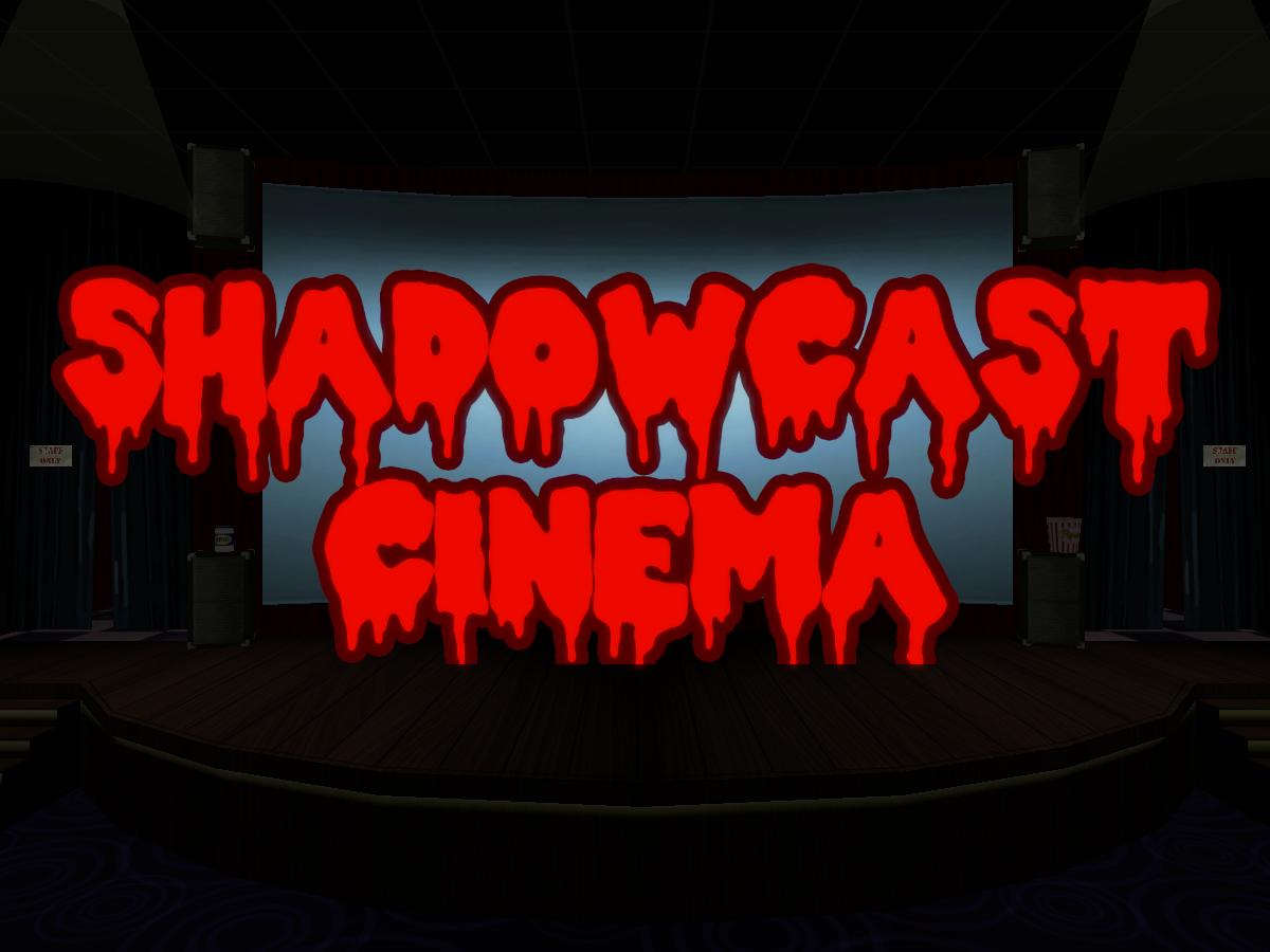Shadowcast Cinema