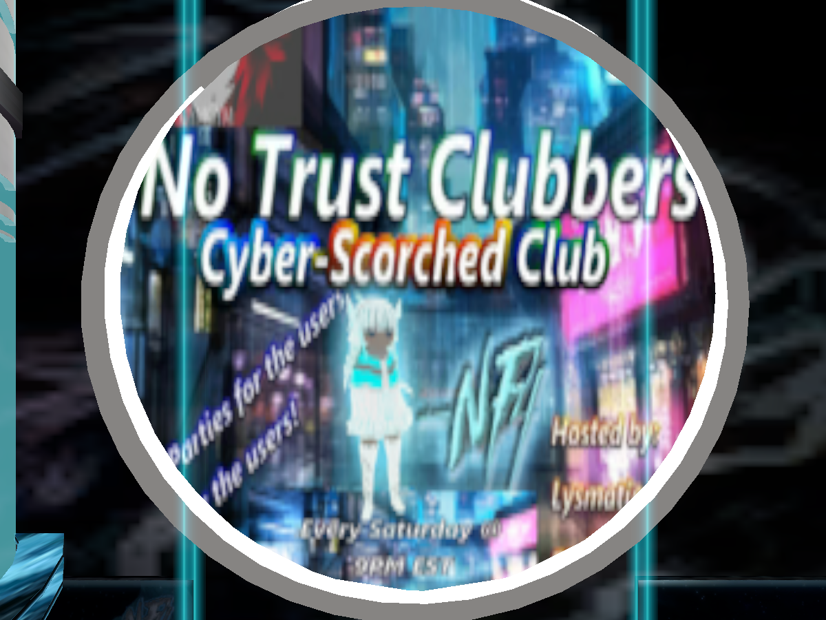 2․1․NF4/No Trust Clubbers Cyber-Scorched Club