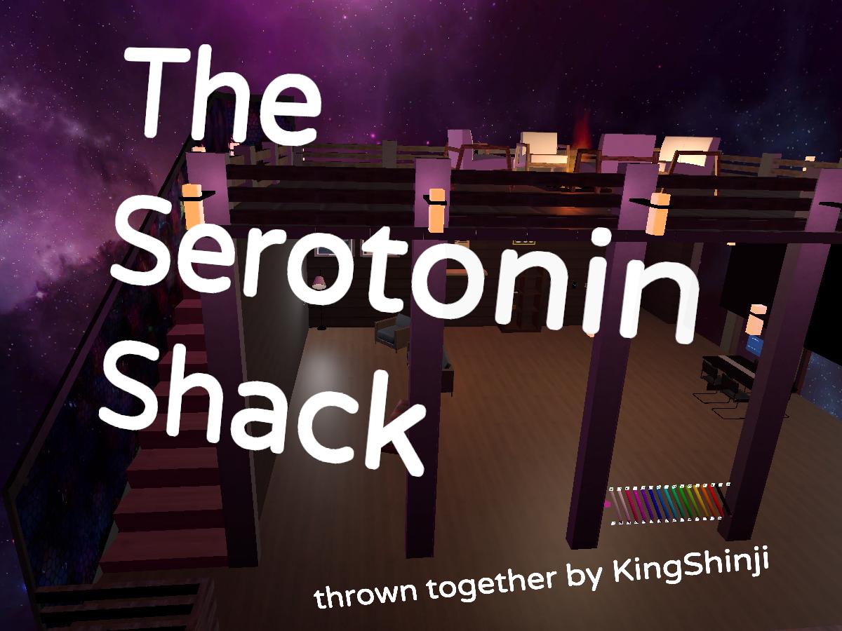 The Serotonin Shack