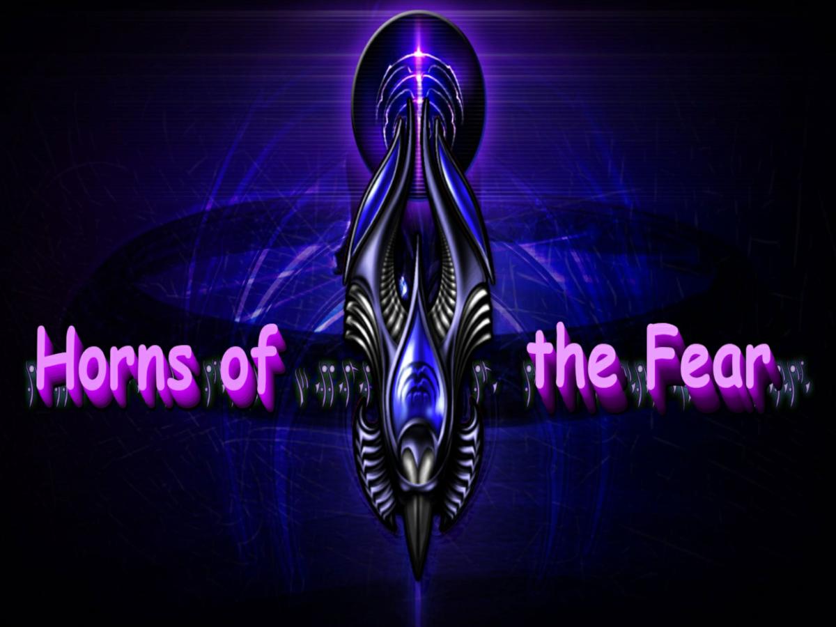 ~ Horns Of The Fear ~
