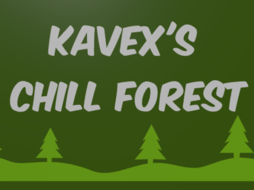 Kavex's Chill Forest