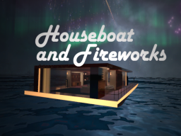 Houseboat and Fireworks