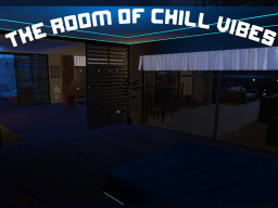 The Room Of Chill Vibes