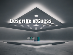 Describe and Guess