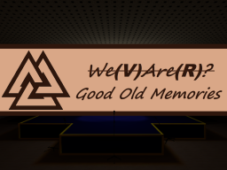 We(V)Are(R) - Memories