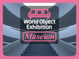 World Object Exhibition [Museum]WOE