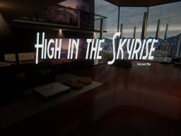 High in the Skyrise