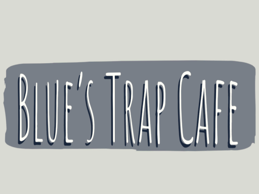 Blue's Trap Cafe