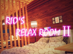 RIO'S RELAX ROOM 2