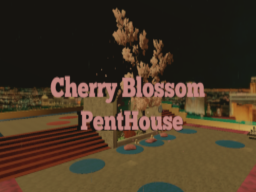 Cherry Blossom Penthouse (WIP)